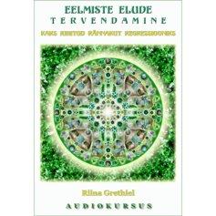 Eelmiste elude tervendamine (1 CD)